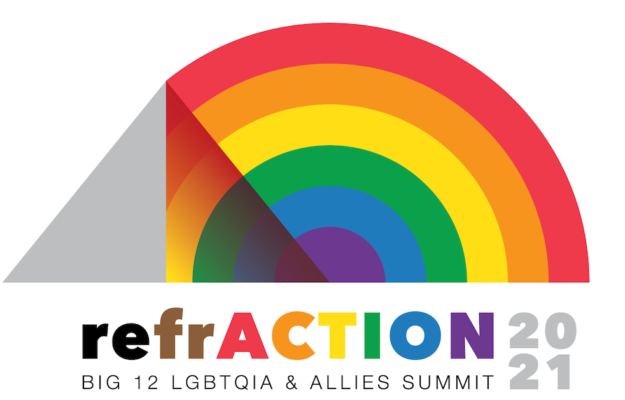 Big 12 LGBTQIA & Allies Summit logo is a half circle using Pride colors with refrACTION spelled out above the summit name
